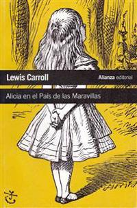 Alicia en el Pais de las Maravilllas / Alice's Adventures in Wonderland