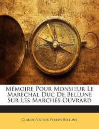 Mémoire Pour Monsieur Le Maréchal Duc De Bellune Sur Les Marchés Ouvrard