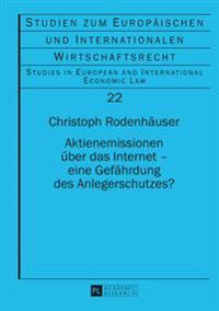 Aktienemissionen Ueber Das Internet - Eine Gefaehrdung Des Anlegerschutzes?