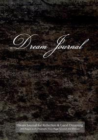 "Dream Journal for Reflection and Lucid Dreaming 202 Pages with Prompts Two Page Spread Per Dream: Ideal Journal to Inspire Lucid Dreaming, 7""x10"" Note"