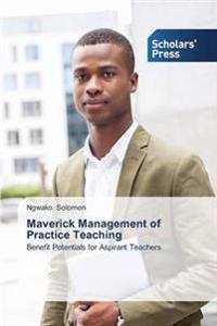 Maverick Management of Practice Teaching