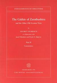 The Gathas of Zarathushtra and the Other Old Avestan Texts, Part II: Commentary