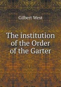 The Institution of the Order of the Garter