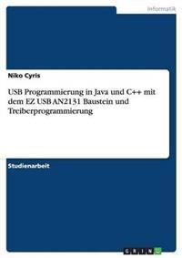 USB Programmierung in Java Und C++ Mit Dem EZ USB An2131 Baustein Und Treiberprogrammierung