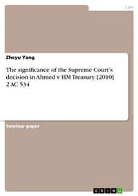 The Significance of the Supreme Court's Decision in Ahmed V Hm Treasury [2010] 2 AC 534