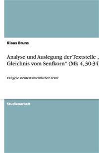 """Analyse Und Auslegung Der Textstelle """"Das Gleichnis Vom Senfkorn (Mk 4, 30-34)"""