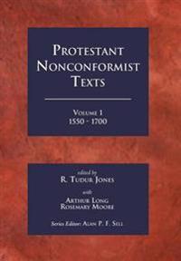 Protestant Nonconformist Texts 1550-1700