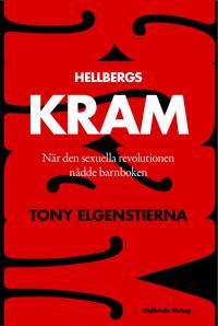 Hellbergs Kram : när den sexuella revolutionen nådde barnboken