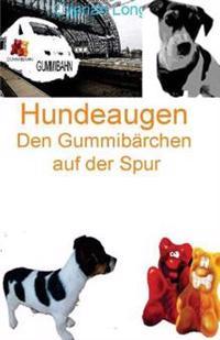 Hundeaugen: Den Gummibarchen Auf Der Spur
