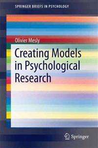 Creating Models in Psychological Research