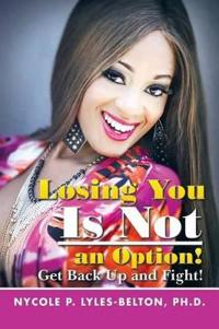 Losing You Is Not an Option!