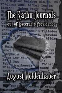 The Kathu Journals Out of Lovecraft's Providence