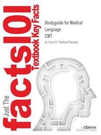 Studyguide for Medical Language by Cmt, ISBN 9780133346831