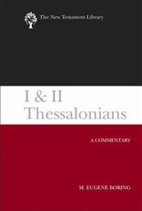 I and II Thessalonians: A Commentary