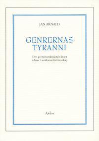 Genrernas tyranni : den genreöverskridande linjen i Artur Lundkvists förfat