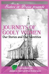 Journeys of Godly Women: Our Stories and Our Identities