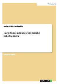 Euro-Bonds Und Die Europaische Schuldenkrise