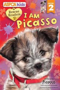 ASPCA Kids: Rescue Readers: I Am Picasso