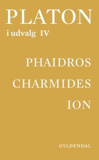 Platon i udvalg-Phaidros-Charmides-Ion