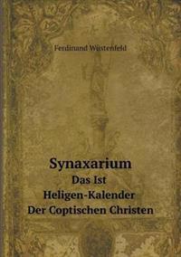 Synaxarium Das Ist Heligen-Kalender Der Coptischen Christen