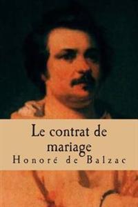 Le Contrat de Mariage: La Comedie Humaine