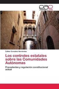 Los Controles Estatales Sobre Las Comunidades Autonomas