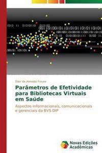 Parametros de Efetividade Para Bibliotecas Virtuais Em Saude