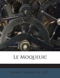 Le Moqueur!