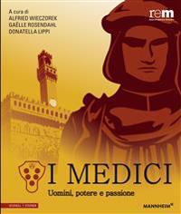 I Medici: Uomini, Potere E Passione