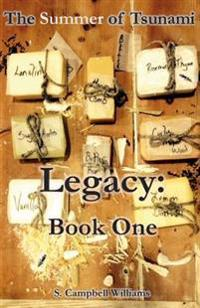 The Summer of Tsunami, Legacy: Book One: A Tantalizing Tale of a Love That Won't Be Denied.
