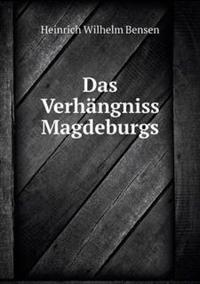 Das Verhangniss Magdeburgs