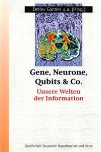 Gene, Neurone, Qubits und Co