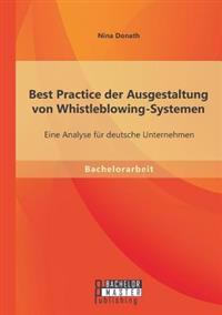 Best Practice Der Ausgestaltung Von Whistleblowing-Systemen