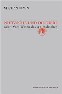Nietzsche und die Tiere