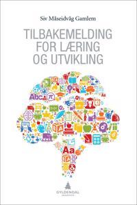 Tilbakemelding for læring og utvikling - Siv Therese Måseidvåg Gamlem | Ridgeroadrun.org