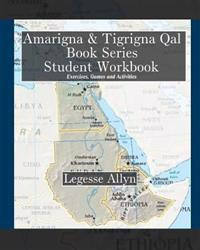 Amarigna & Tigrigna Qal Book Series Student Workbook: Exercises, Games and Activities