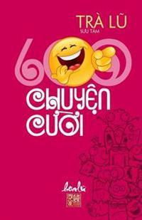 600 Chuyen Cuoi: Suu Tam