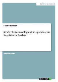 Strafrechtsterminologie Des Luganda - Eine Linguistische Analyse
