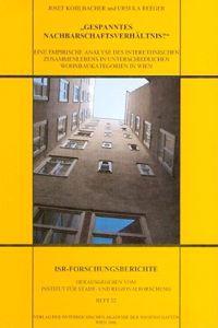 Gespanntes Nachbarschaftsverhaltnis?: Eine Empirische Analyse Des Interethnischen Zusammenlebens in Unterschiedlichen Wohnbaukategorien in Wien