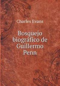 Bosquejo Biografico de Guillermo Penn