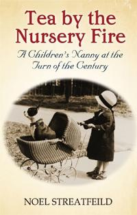 Tea by the Nursery Fire: A Children's Nanny at the Turn of the Century