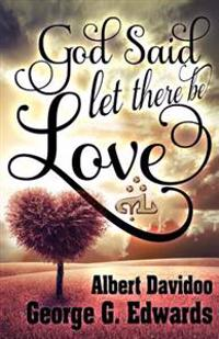 God Said... Let There Be Love