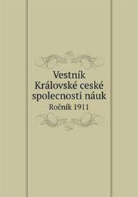 Vestnik Kralovske Ceske Spolecnosti Nauk Ro Nik 1911