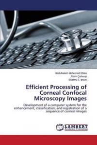 Efficient Processing of Corneal Confocal Microscopy Images