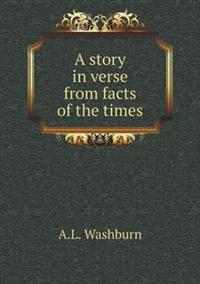A Story in Verse from Facts of the Times