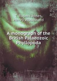 A Monograph of the British Palaeozoic Phyllopoda