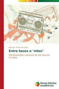 """Entre Bases E """"Oitos"""""""