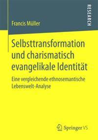 Selbsttransformation Und Charismatisch Evangelikale Identität
