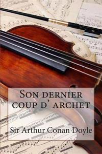 Son Dernier Coup D' Archet