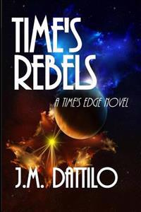 Time's Rebels: Time's Edge #4